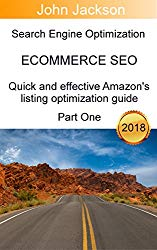 Search Engine Optimization ECOMMERCE SEO: Quick and effective Amazon's listing optimization guide. Part One