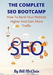 THE COMPLETE SEO BOOTCAMP: How To Rank Your Website Higher And Gain More Traffic