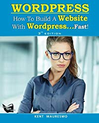 How To Build a Website With WordPress…Fast! (3rd Edition – Read2Learn Guides) (Volume 3)