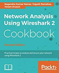 Network Analysis Using Wireshark 2 Cookbook: Practical recipes to analyze and secure your network using Wireshark 2, 2nd Edition