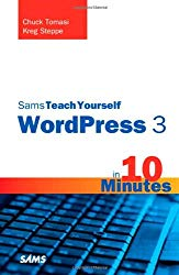 Sams Teach Yourself WordPress 3 in 10 Minutes (Sams Teach Yourself — Minutes)