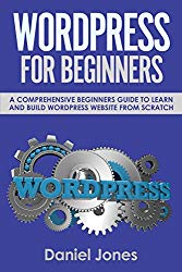 WordPress for Beginners: A Comprehensive Beginners Guide To Learn and Build WordPress Website from Scratch (Volume 1)