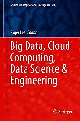 Big Data, Cloud Computing, Data Science & Engineering (Studies in Computational Intelligence)