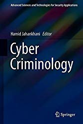 Cyber Criminology (Advanced Sciences and Technologies for Security Applications)