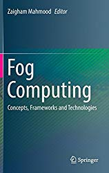 Fog Computing: Concepts, Frameworks and Technologies