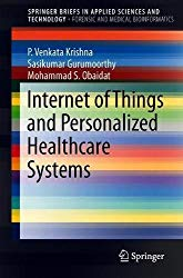 Internet of Things and Personalized Healthcare Systems (SpringerBriefs in Applied Sciences and Technology)