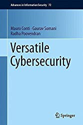 Versatile Cybersecurity (Advances in Information Security)
