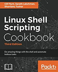 Linux Shell Scripting Cookbook – Third Edition