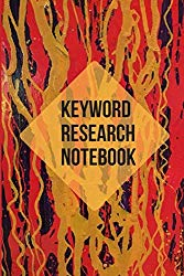 Keyword Research Notebook: Fire and Flames SEO Journal for Researching
