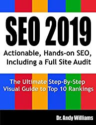 SEO 2019: Actionable, Hands-on SEO, Including a Full Site Audit (Webmaster Series)